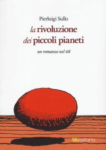 Copertina de la rivoluzione dei piccoli pianeti di Pierluigi Sullo